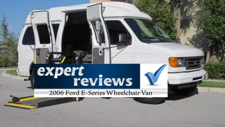 Expert Review: 2006 Ford E-Series Wheelchair Vans