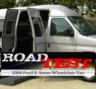 Road Test : 2006 Ford E-Series Wheelchair Vans